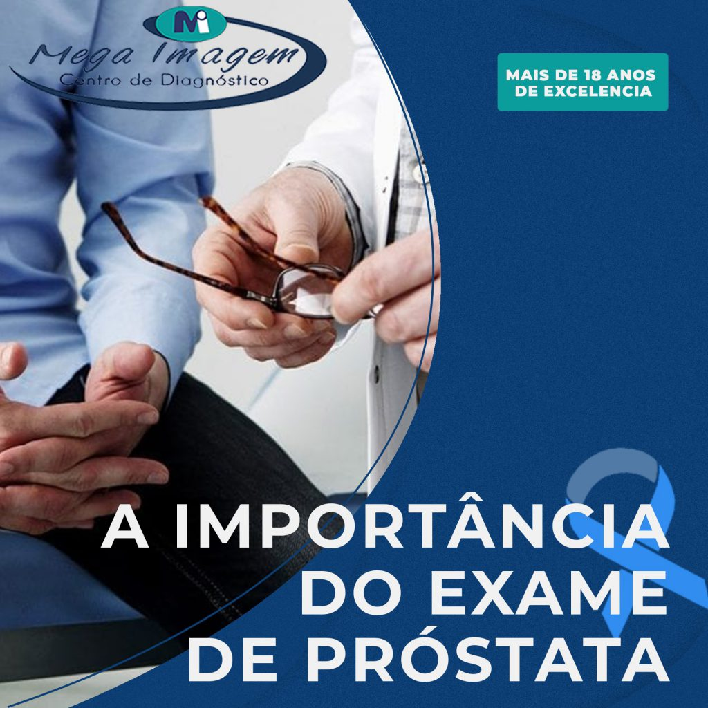 A Importância do Exame de Próstata.